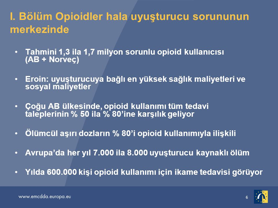 I. Bölüm Opioidler hala uyuşturucu sorununun merkezinde