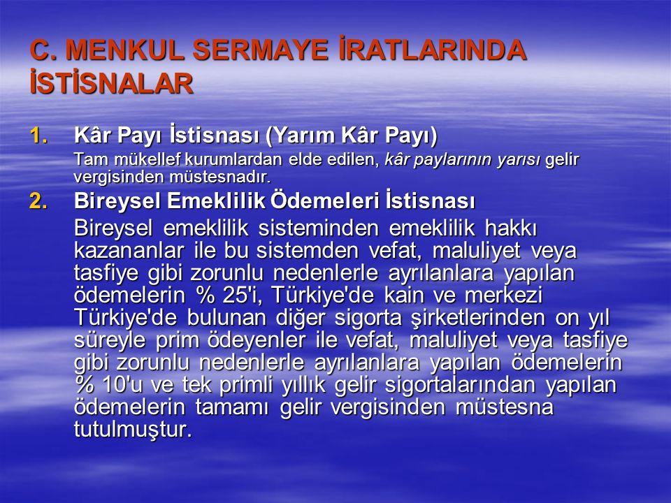 C. MENKUL SERMAYE İRATLARINDA İSTİSNALAR