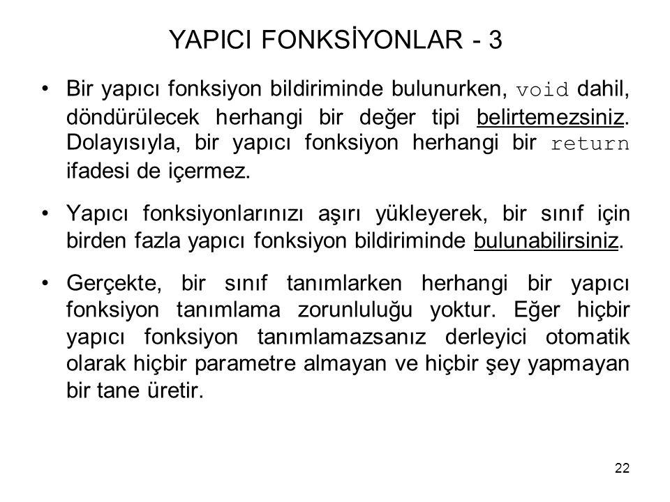 YAPICI FONKSİYONLAR - 3