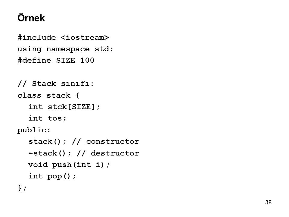 Örnek #include <iostream> using namespace std; #define SIZE 100