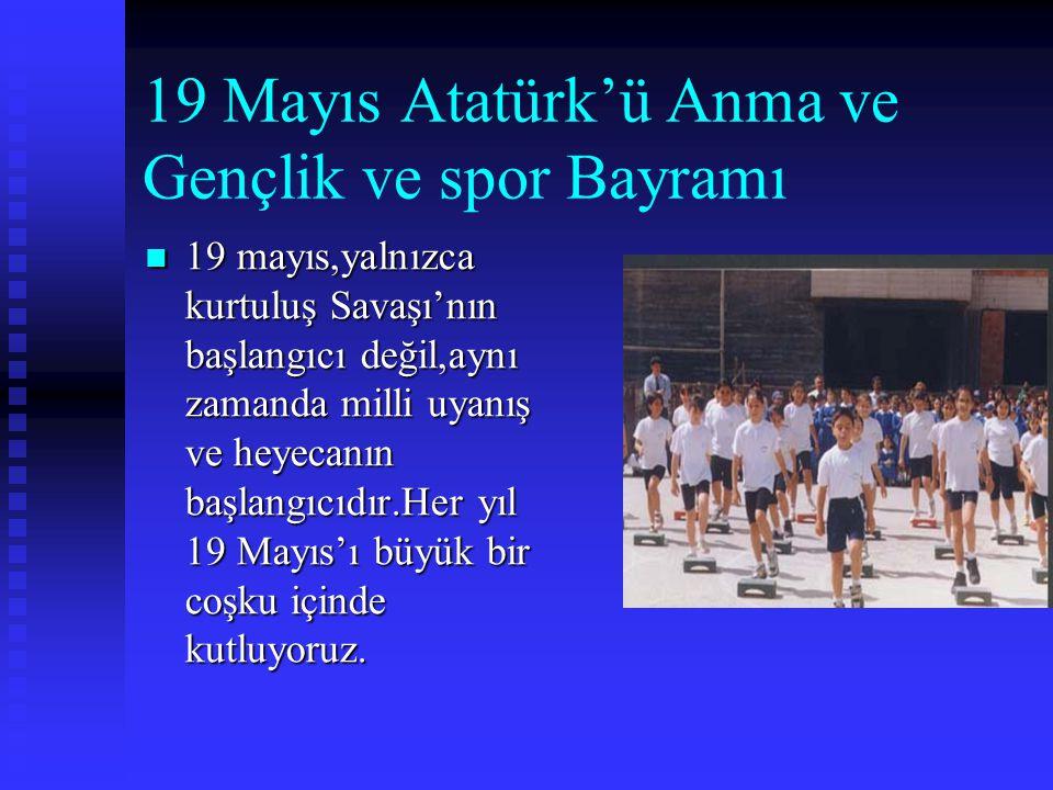 19 Mayıs Atatürk'ü Anma ve Gençlik ve spor Bayramı