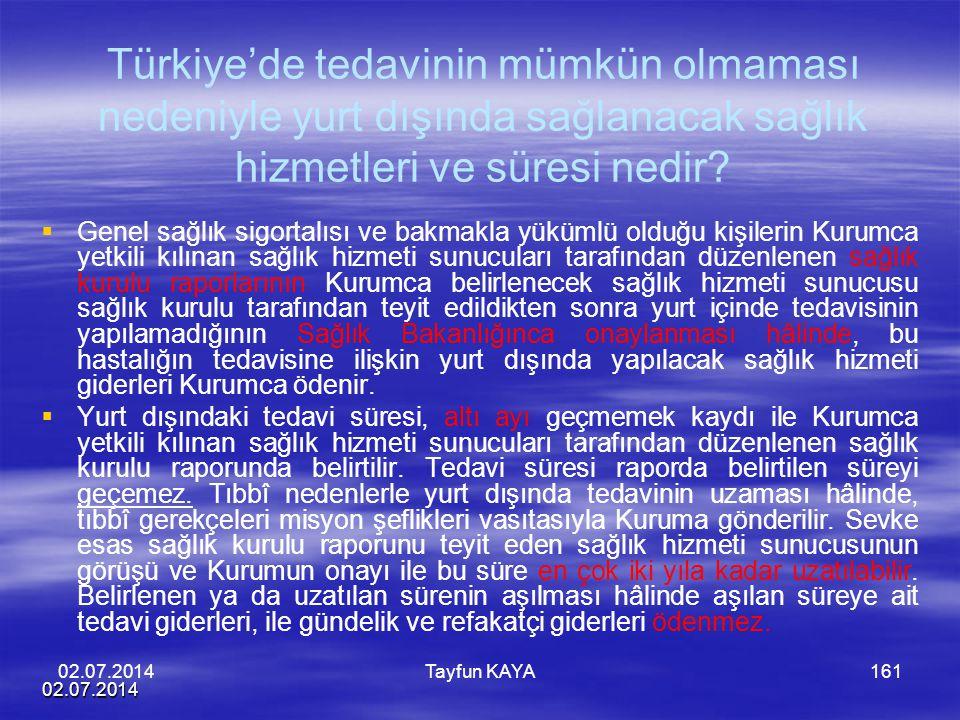 Türkiye'de tedavinin mümkün olmaması nedeniyle yurt dışında sağlanacak sağlık hizmetleri ve süresi nedir