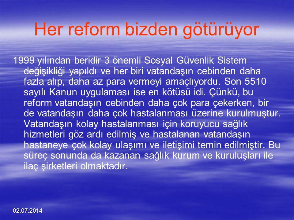 Her reform bizden götürüyor