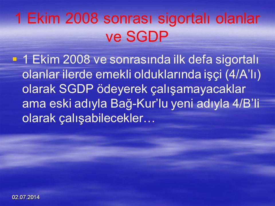 1 Ekim 2008 sonrası sigortalı olanlar ve SGDP