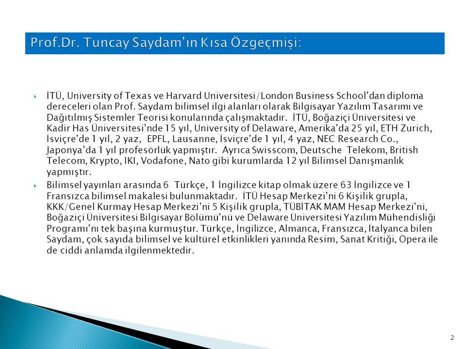 Prof.Dr. Tuncay Saydam'ın Kısa Özgeçmişi: