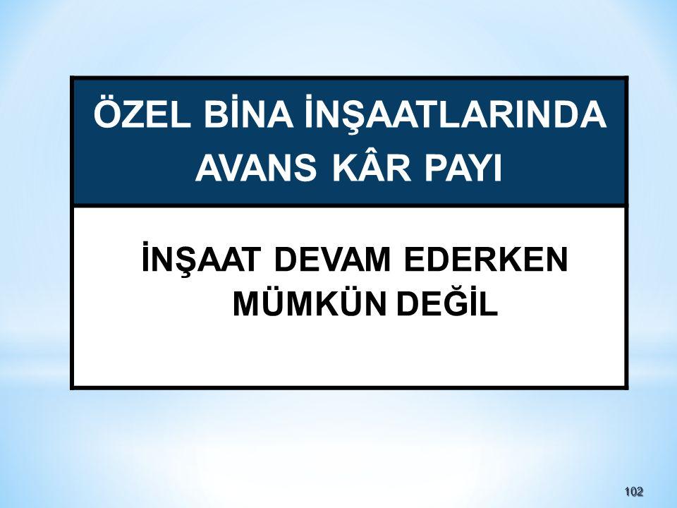 ÖZEL BİNA İNŞAATLARINDA AVANS KÂR PAYI