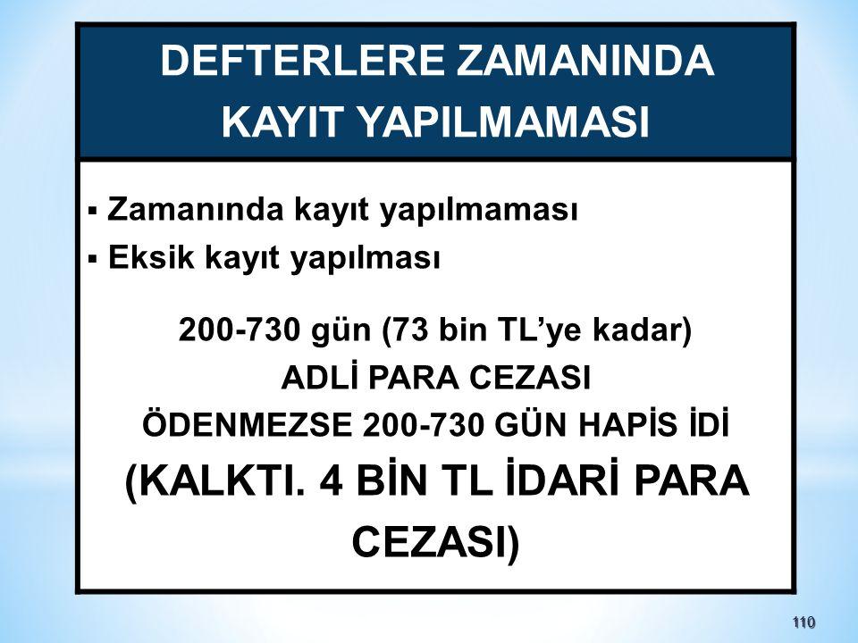 ÖDENMEZSE 200-730 GÜN HAPİS İDİ (KALKTI. 4 BİN TL İDARİ PARA CEZASI)