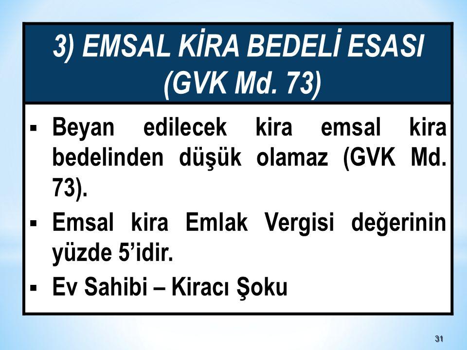 3) EMSAL KİRA BEDELİ ESASI (GVK Md. 73)