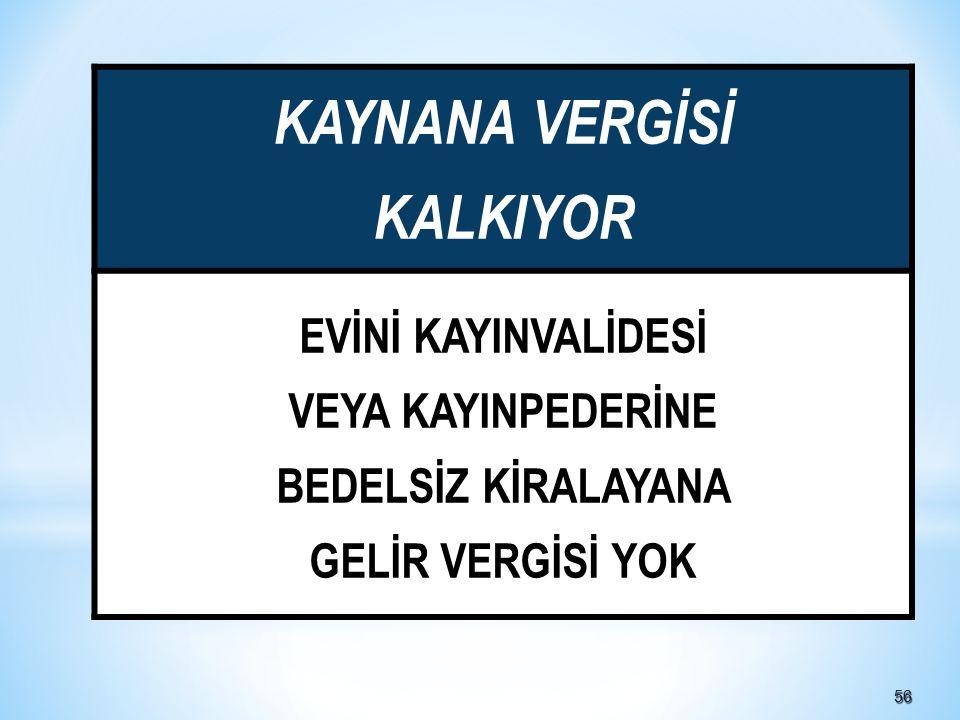 KAYNANA VERGİSİ KALKIYOR