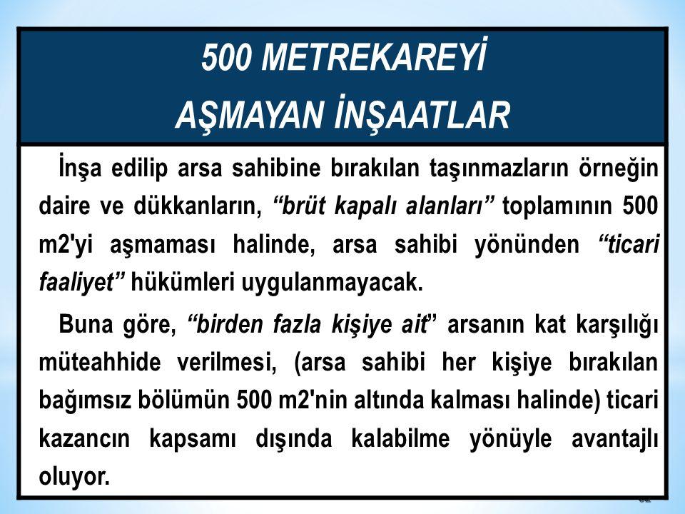 500 METREKAREYİ AŞMAYAN İNŞAATLAR