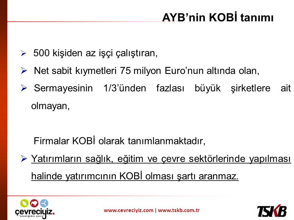 AYB'nin KOBİ tanımı 500 kişiden az işçi çalıştıran, Net sabit kıymetleri 75 milyon Euro'nun altında olan,