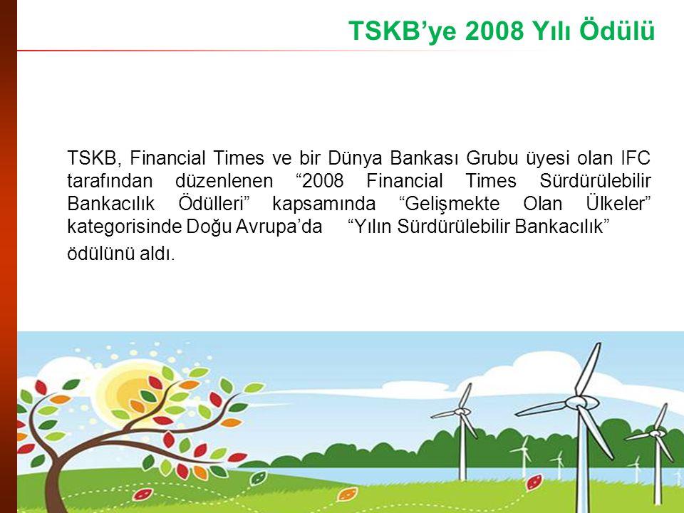 TSKB'ye 2008 Yılı Ödülü ödülünü aldı.