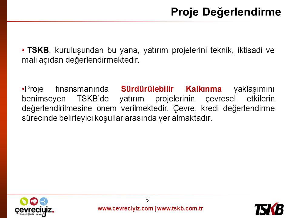 Proje Değerlendirme TSKB, kuruluşundan bu yana, yatırım projelerini teknik, iktisadi ve mali açıdan değerlendirmektedir.