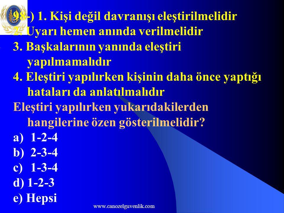 98-) 1. Kişi değil davranışı eleştirilmelidir