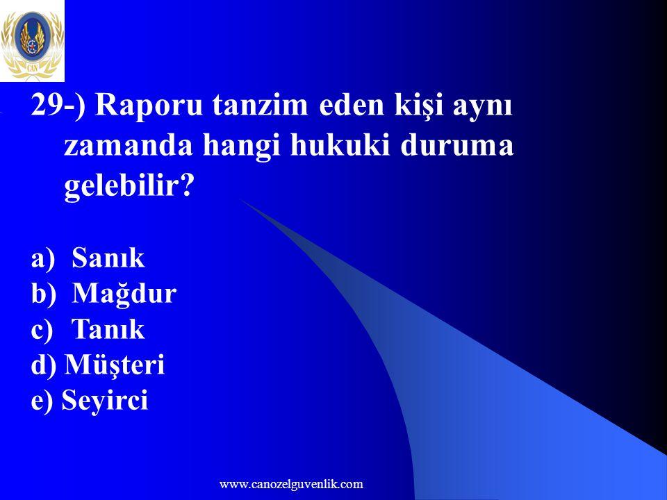 29-) Raporu tanzim eden kişi aynı zamanda hangi hukuki duruma gelebilir