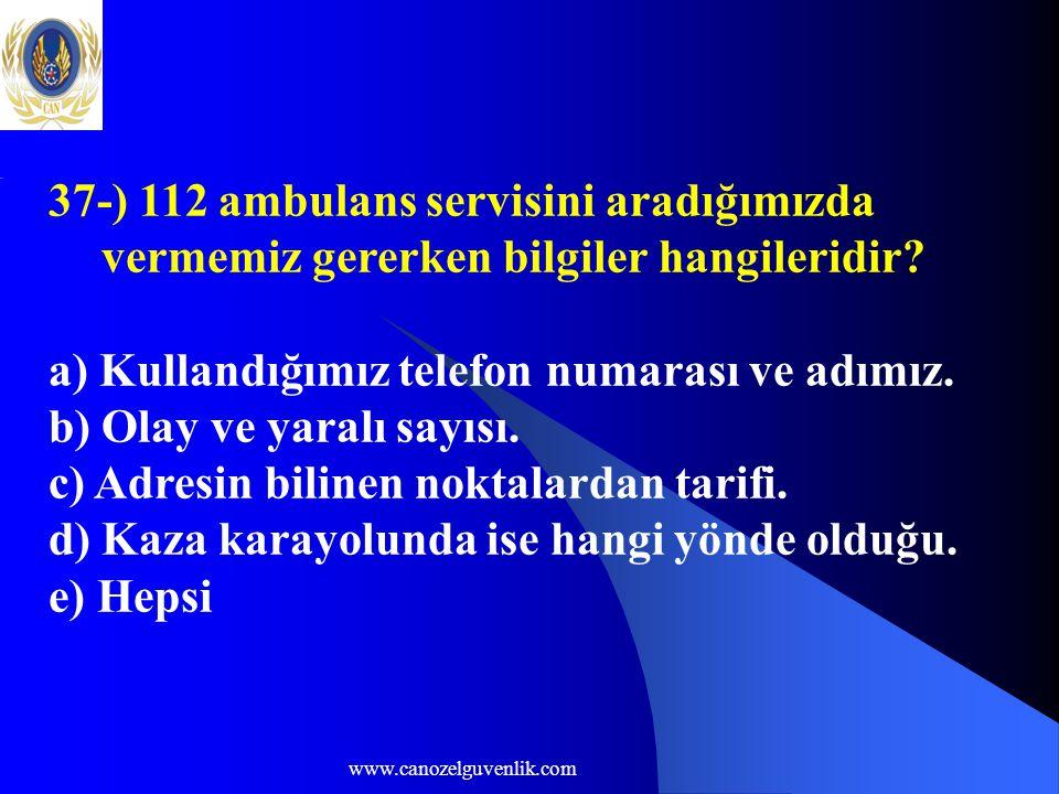a) Kullandığımız telefon numarası ve adımız. b) Olay ve yaralı sayısı.