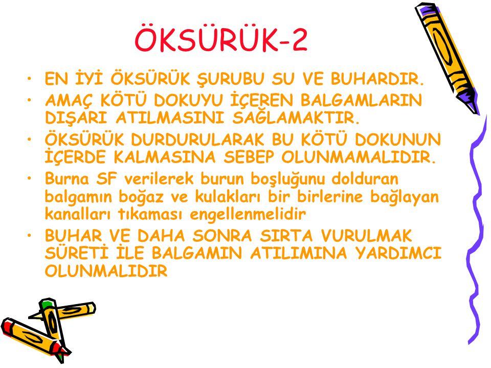 ÖKSÜRÜK-2 EN İYİ ÖKSÜRÜK ŞURUBU SU VE BUHARDIR.