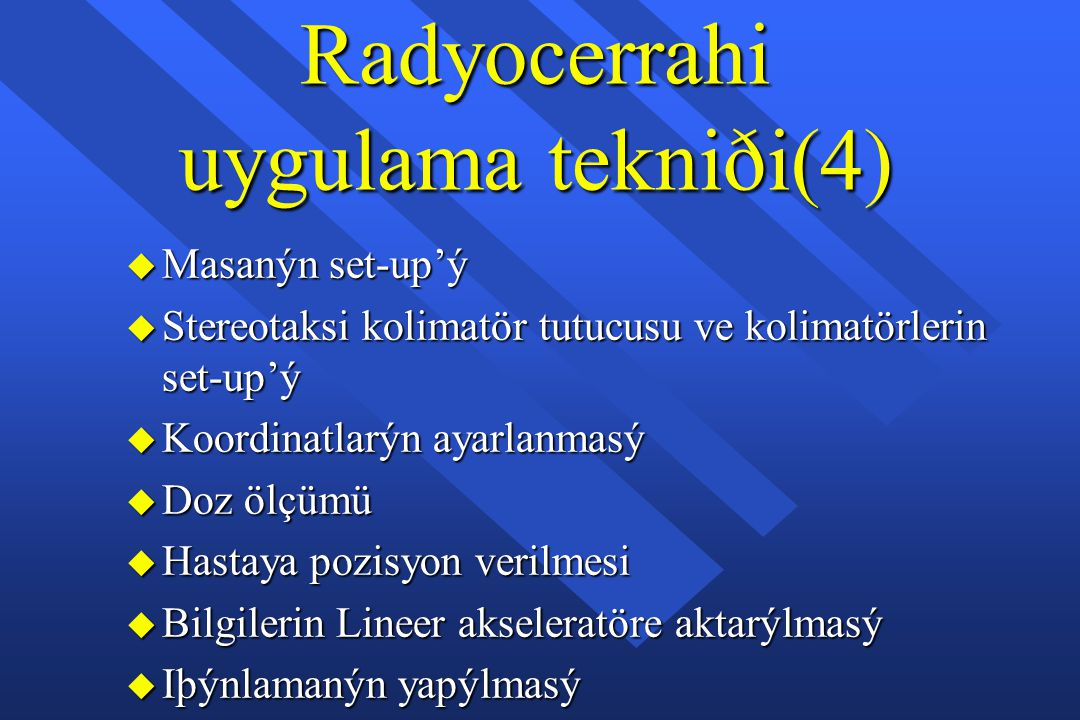 Radyocerrahi uygulama tekniði(4) Masanýn set-up'ý