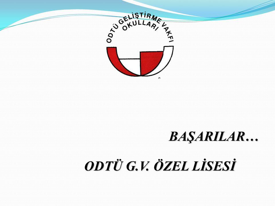BAŞARILAR… ODTÜ G.V. ÖZEL LİSESİ