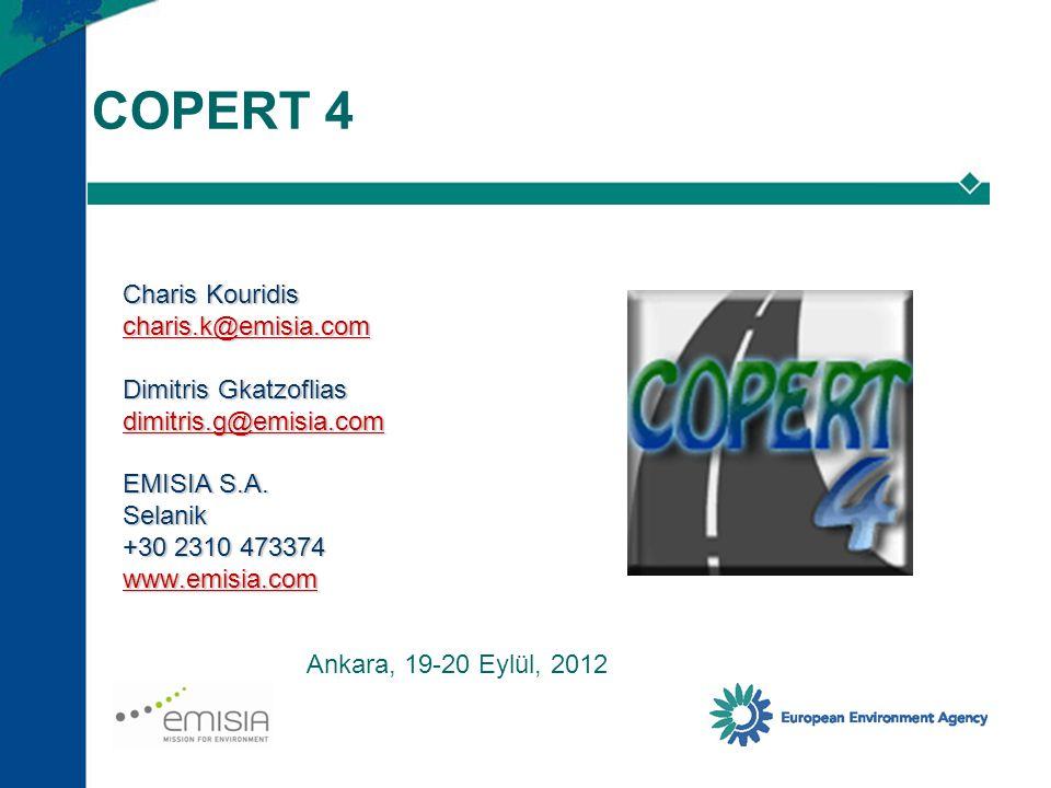 COPERT 4 Charis Kouridis charis.k@emisia.com Dimitris Gkatzoflias dimitris.g@emisia.com EMISIA S.A. Selanik +30 2310 473374 www.emisia.com.