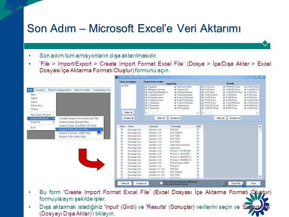 Son Adım – Microsoft Excel'e Veri Aktarımı
