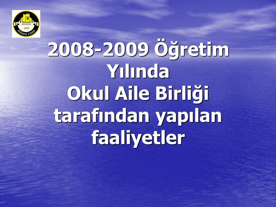 2008-2009 Öğretim Yılında Okul Aile Birliği tarafından yapılan faaliyetler