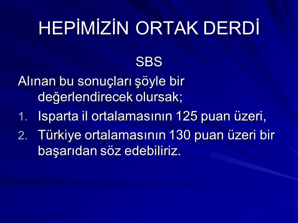HEPİMİZİN ORTAK DERDİ SBS