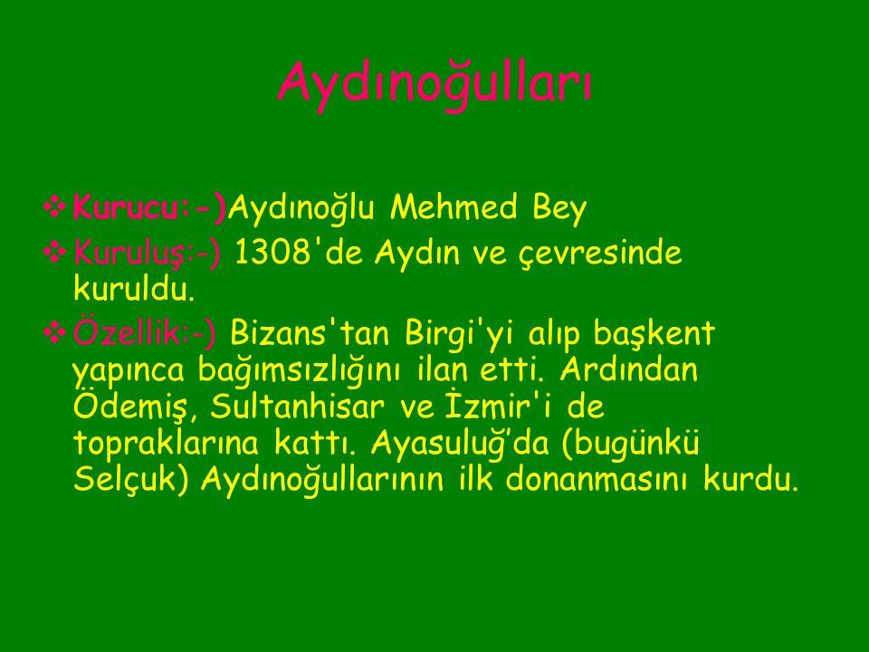 Aydınoğulları Kurucu:-)Aydınoğlu Mehmed Bey