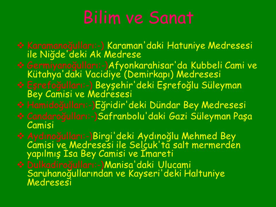 Bilim ve Sanat Karamanoğulları:-) Karaman daki Hatuniye Medresesi ile Niğde deki Ak Medrese.