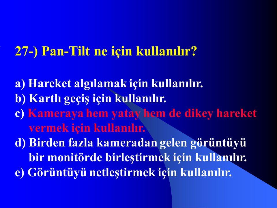 27-) Pan-Tilt ne için kullanılır