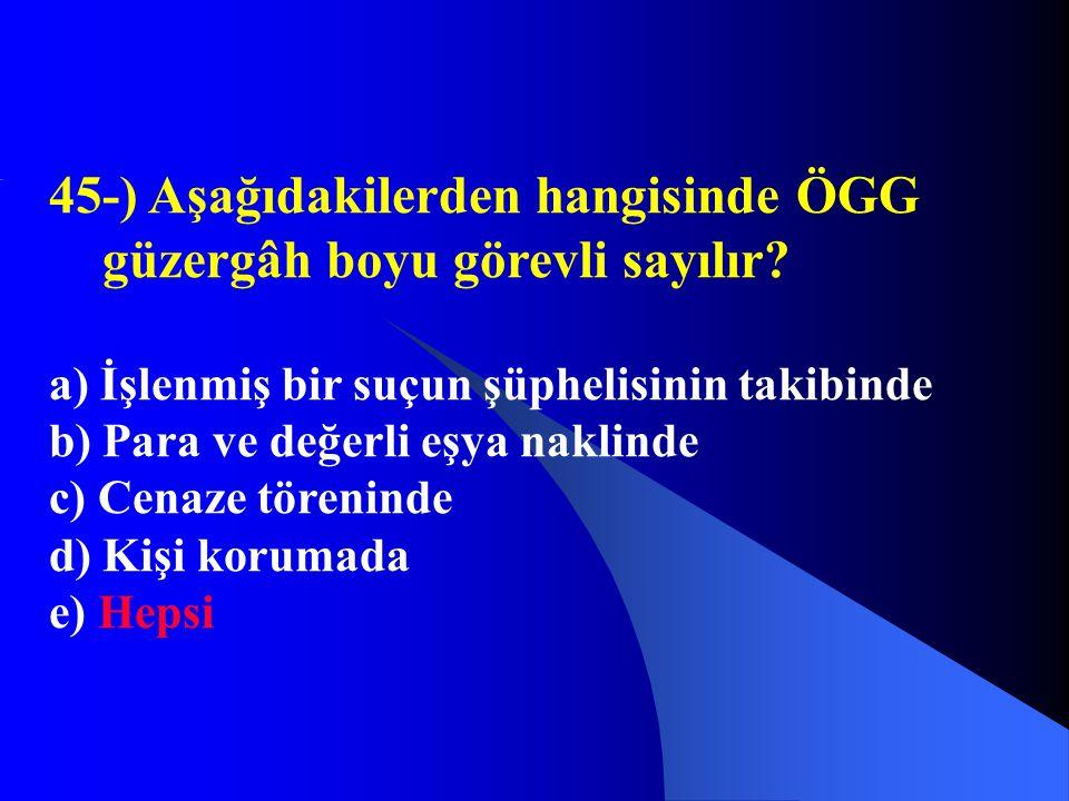 45-) Aşağıdakilerden hangisinde ÖGG güzergâh boyu görevli sayılır