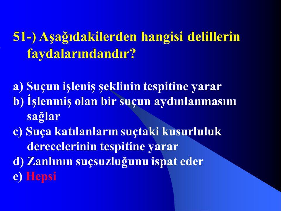 51-) Aşağıdakilerden hangisi delillerin faydalarındandır