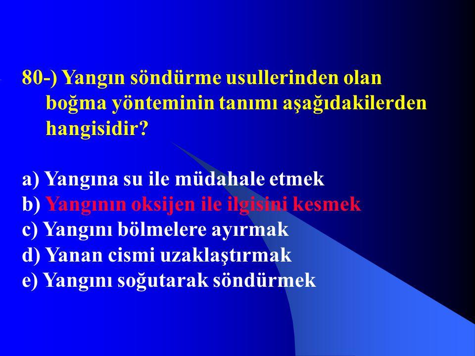 80-) Yangın söndürme usullerinden olan boğma yönteminin tanımı aşağıdakilerden hangisidir