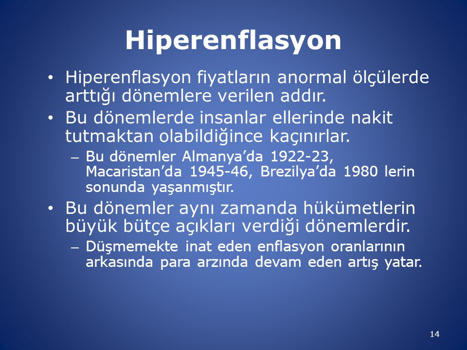 Hiperenflasyon Hiperenflasyon fiyatların anormal ölçülerde arttığı dönemlere verilen addır.