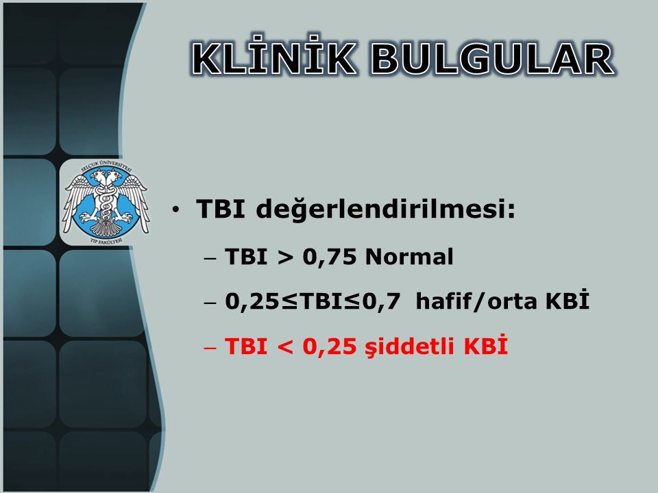 KLİNİK BULGULAR TBI değerlendirilmesi: TBI > 0,75 Normal