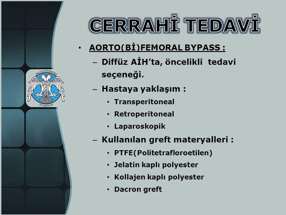 CERRAHİ TEDAVİ AORTO(Bİ)FEMORAL BYPASS :