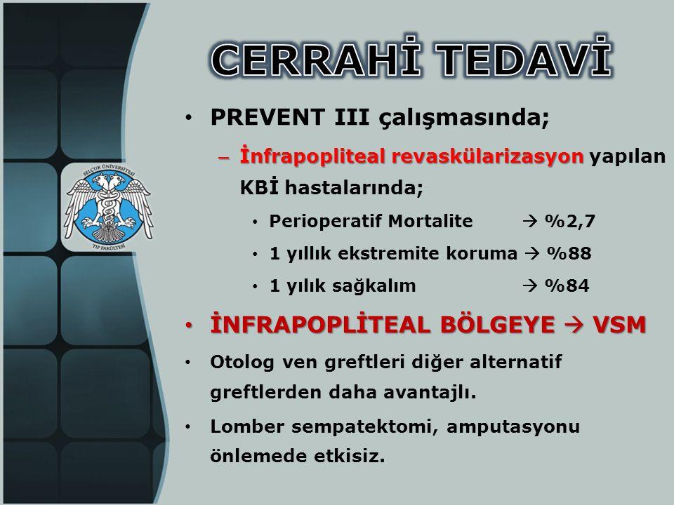 CERRAHİ TEDAVİ PREVENT III çalışmasında; İNFRAPOPLİTEAL BÖLGEYE  VSM