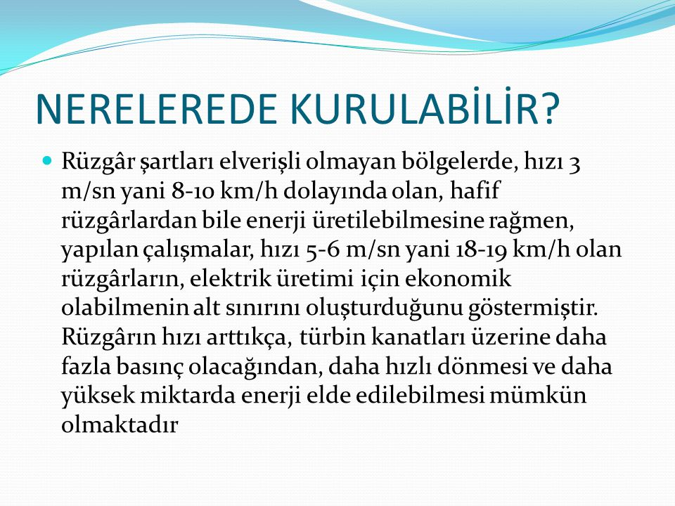 NERELEREDE KURULABİLİR