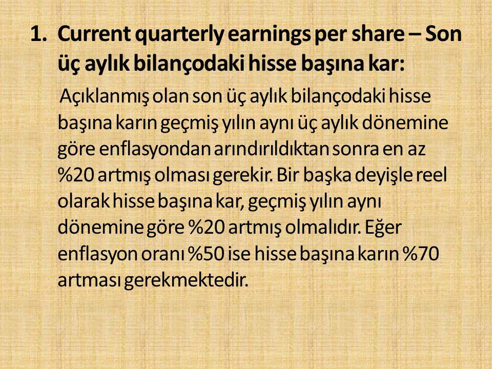1. Current quarterly earnings per share – Son üç aylık bilançodaki hisse başına kar: