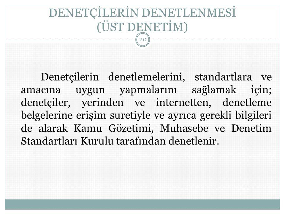 DENETÇİLERİN DENETLENMESİ (ÜST DENETİM)
