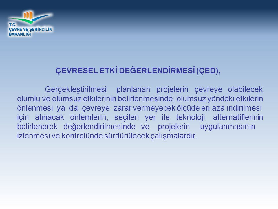 ÇEVRESEL ETKİ DEĞERLENDİRMESİ (ÇED),