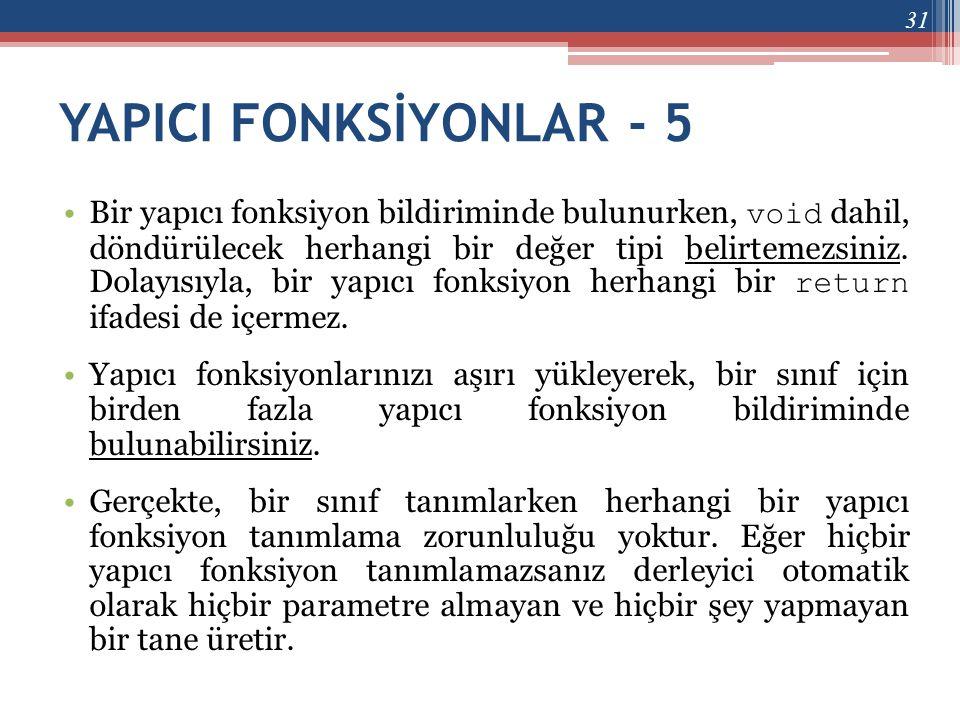 YAPICI FONKSİYONLAR - 5