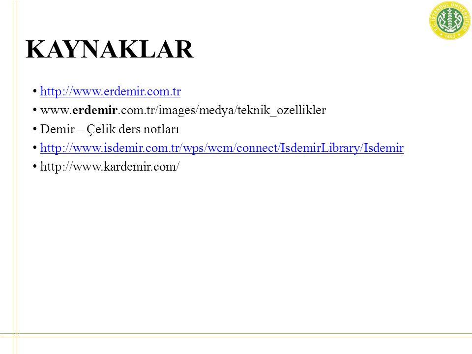 KAYNAKLAR http://www.erdemir.com.tr