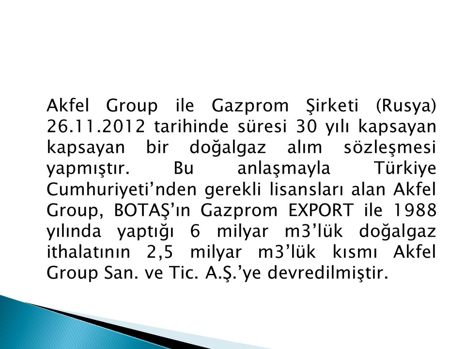 Akfel Group ile Gazprom Şirketi (Rusya) 26. 11