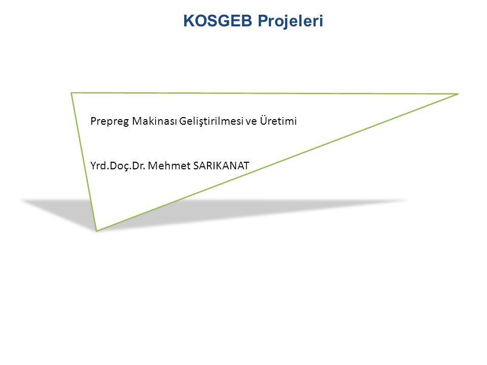 KOSGEB Projeleri Prepreg Makinası Geliştirilmesi ve Üretimi