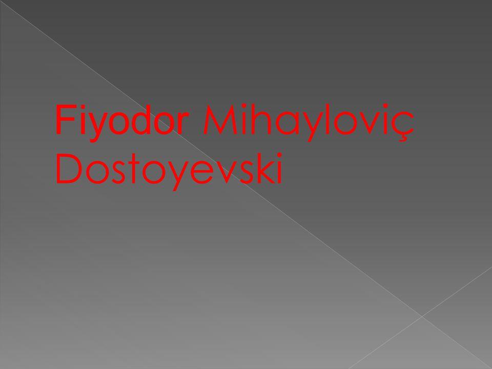 Fiyodor Mihayloviç Dostoyevski