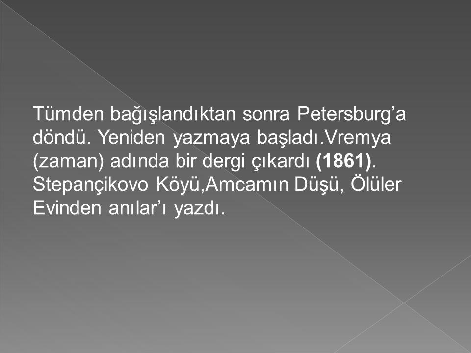 Tümden bağışlandıktan sonra Petersburg'a döndü.