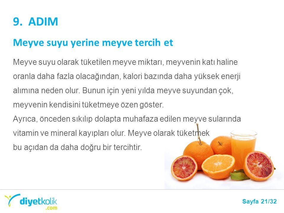 9. ADIM Meyve suyu yerine meyve tercih et