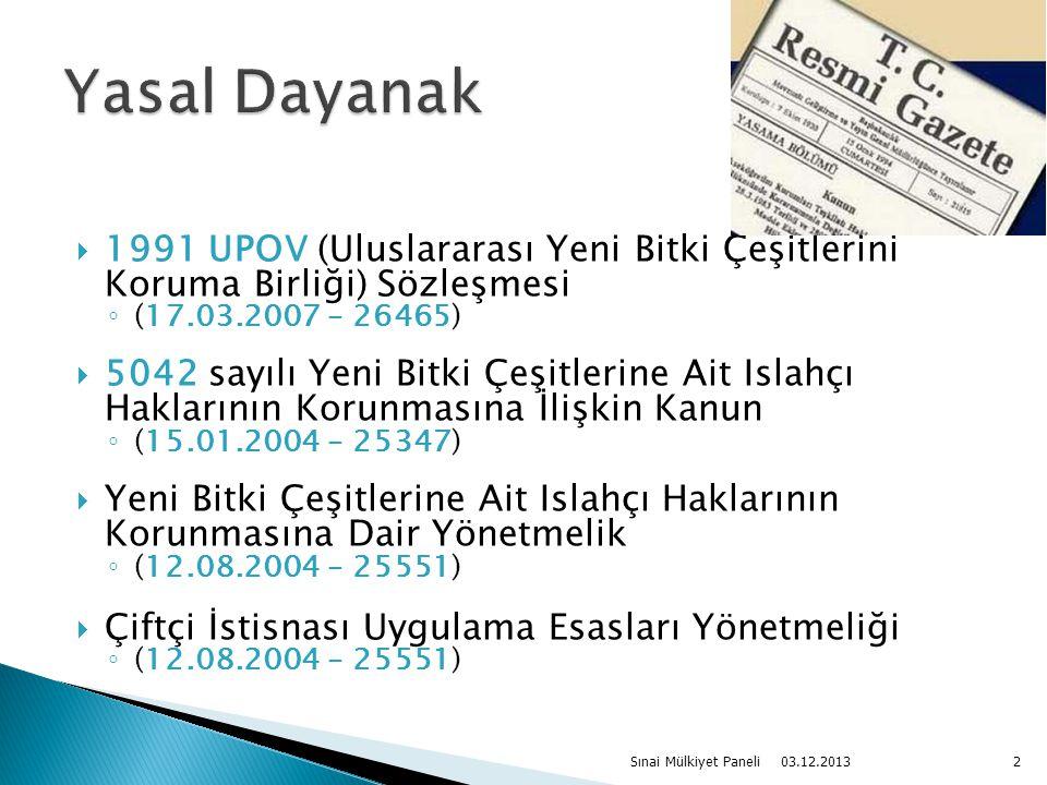 Yasal Dayanak 1991 UPOV (Uluslararası Yeni Bitki Çeşitlerini Koruma Birliği) Sözleşmesi. (17.03.2007 – 26465)
