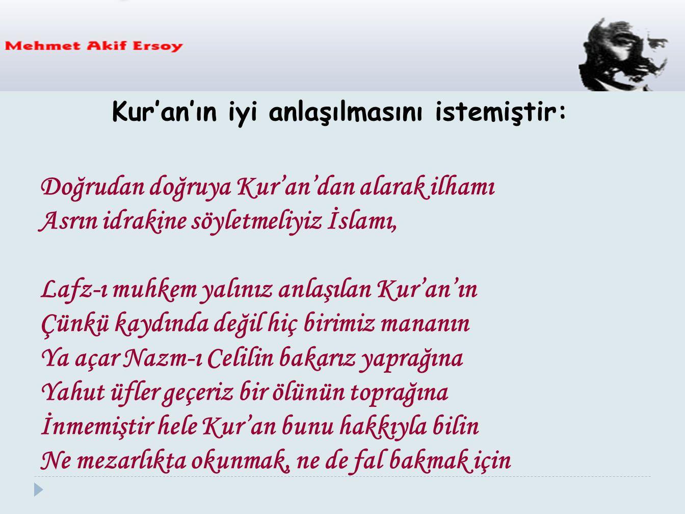 Kur'an'ın iyi anlaşılmasını istemiştir: